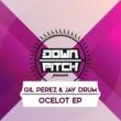 Gil Perez&Jay Drum Ocelot EP