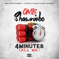 OMB Shawniebo 4 Minutes (All of Me)