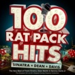 The Rat Pack 100 Rat Pack Hits: The Very Best of Frank Sinatra, Dean Martin & Sammy Davis Jr: The Greatest 50s & 60s Ratpack Swing Classics Collection