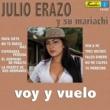Julio Erazo y su Mariachi Voy y Vuelo