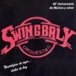 Swingbaly Nostalgias de Ayer... Dicha de Hoy