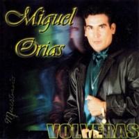Miguel Orías Llorando Me Voy