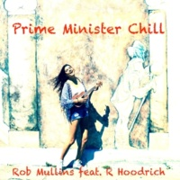 Rob Mullins/R Hoodrich Prime Minister Chill