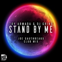 Toy Armada&DJ GRIND Stand by Me