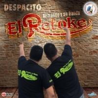 Armando y Su Banda El Retoke Despacito