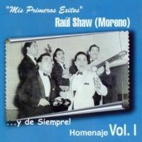 Raúl Shaw (Moreno) Historia de Mi Vida