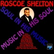 Roscoe Shelton Soul in His Music, Music in His Soul