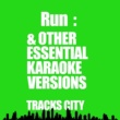 Tracks City Run & Other Essential Karaoke Versions