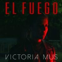 Victoria Mus El Fuego