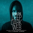 Frank Ilfman Down the Deep Dark Web (Original Motion Picture Soundtrack)