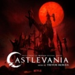 Trevor Morris Castlevania (Music from the Netflix Original Series)