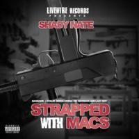 Shady Nate/Bandaide/J. Stalin/Beeda Weeda/HD/Mayback/Lazy Boy Strapped Wit Macs