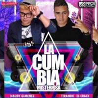 Naudy Gimenez&Tiranok El Crack La Cumbia Misteriosa