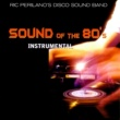 Ric Perilano's Disco Sound Band Sound of the 80s - Instrumental