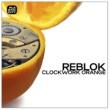 Reblok Clockwork Orange