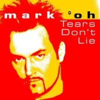 Mark 'oh Tears Don't Lie (Original Short Mix)
