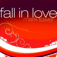 Mark Tower Fall In Love