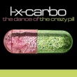 L-x-carbo The Dance of the Crazy Pill (Blue Pill Mix)