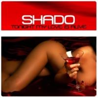 Shado Tonight My Love Is Alive