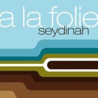 Seydinah A La Folie
