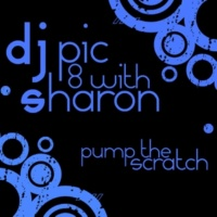 D.j. Pic 8/Sharon Pump the Scratch (House Version)