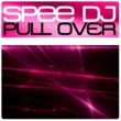 Spee Dj Pull Over  (Version B)