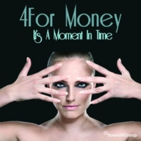 4for Money It's a Moment In Time (Club Version)