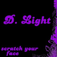 D. Light Scratch Your Face  (D. Light Version)