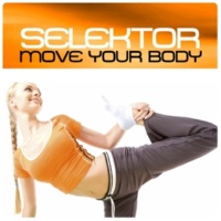 Selektor Move Your Body (Club Mix)