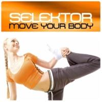 Selektor Move Your Body  (Radio Version)