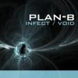 Plan-b Infekt / Void