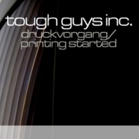 Tough Guys Inc. Druckvorgang  (Freaky Baresi Mix)