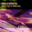 Danceteria Take Me to the Top