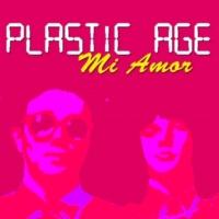 Plastic Age Mi Amor