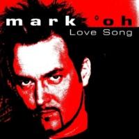 Mark 'oh Love Song (Original Short Mix)