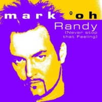 Mark 'oh Randy (never Stop That Feeling) (Original Mix)