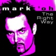 Mark 'oh The Right Way (Origianl Radio Edit)