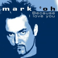 Mark 'oh Because I Love You