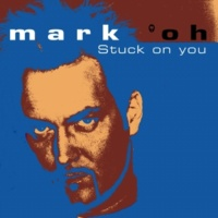 Mark 'oh Stuck On You