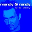 Mandy/Randy B-b-baby (kiss Me and Repeat) (Radio Edit)