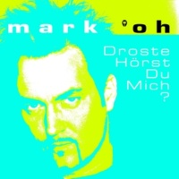Mark 'oh Droste Hörst Du Mich? (Original Short Mix)