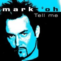 Mark 'oh Tell Me (Origianl Radio Edit)