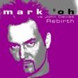 Mark 'oh Vs. John Davies Rebirth (Origianl Short Mix)