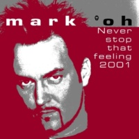 Mark 'oh Never Stop That Feeling 2001 (Video Cut)