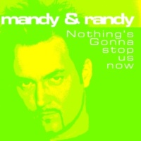 Mandy/Randy Nothing Gonna Stop Us Now