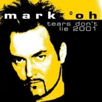 Mark 'oh Tears Don't Lie 2001