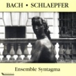 Ensemble Syntagma Bach: Sonatas - Schlaepfer: Dialogue & Psaumes