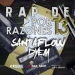 Santaflow&Dyem Rap De: Por 13 Razones