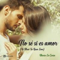 Maria La Caria No Se Si Es Amor