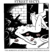 Street Sects Gentrification I: The Morning After the Night We Raped Death